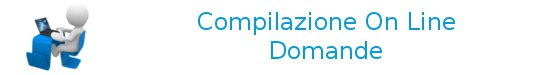Domande on-line - On-line application forms